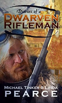 diaries of a dwarven rifleman by michael tinker pearce and linda pearce
