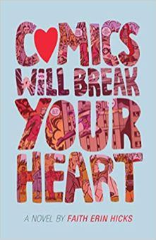 comics will break your heart by faith erin hicks