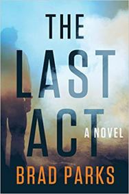 last act by brad parks