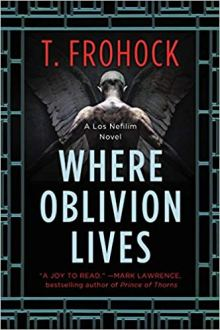 where oblivion lives by t frohock