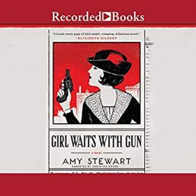 girl waits with gun by amy stewart audio