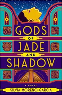 gods of jade and shadow by silvia moreno garcia