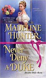 never deny a duke by madeline hunter