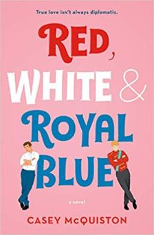 red white and royal blue by casey mcquiston