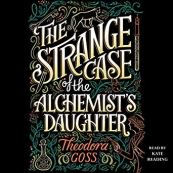 strange case of the alchemist's daughter by theodora goss