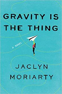 gravity is the thing by jaclyn moriarty