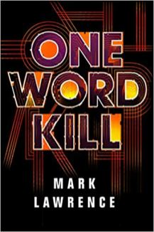 one word kill by mark lawrence