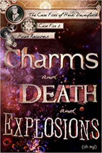 charms and death and explosions by honor raconteur