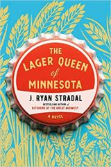 lager queen of minnesota by j ryan stradal