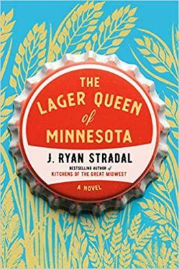 lager queen of minnesota by j ryan stradal