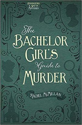 bachelor girls guide to murder by rachel mcmillan