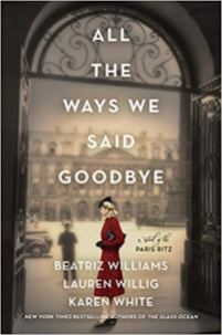 all the ways we said goodbye by beatriz williams lauren willig karen white