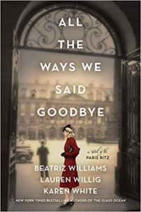all the ways we said goodbye by beatriz williams lauren willig karen white