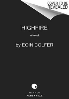 highfire by eoin colfer coming soon