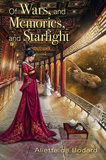 of wars and memories and starlight by aliette de bodard