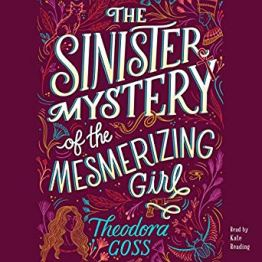 sinister mystery of the mesmerizing girl by theodora goss audio