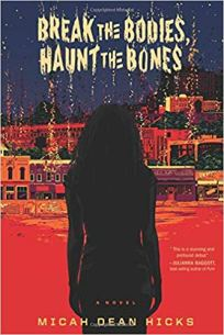 break the bodies haunt the bones by micah dean hicks