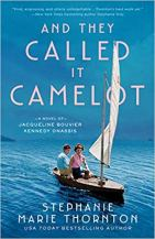 and they called it camelot by stephanie marie thornton