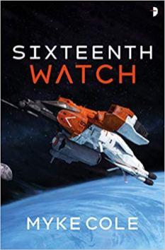 sixteenth watch by myke cole