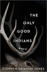 only good indians by stephen graham jones