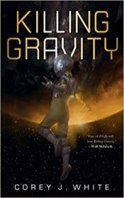 killing gravity by corey j white