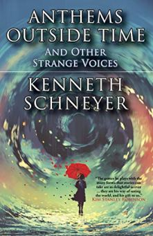 anthems outside time by kenneth schneyer