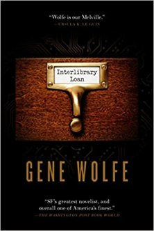 interlibrary loan by gene wolfe