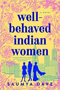 well behaved indian women by saumya dave