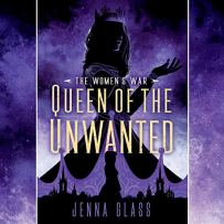 queen of the unwanted by jenna glass audio