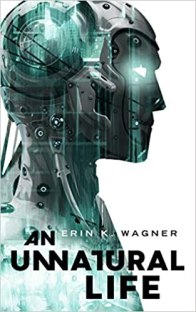 unnatural life by erin k wagner