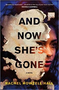 and now shes gone by rachel howzell hall