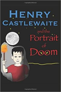 henry castlewaite and the portrait of doom by richard groseclose