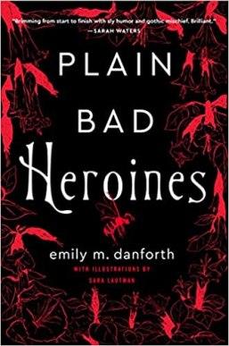 plain bad heroines by emily m danforth