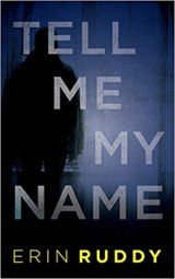 tell me my name by erin ruddy