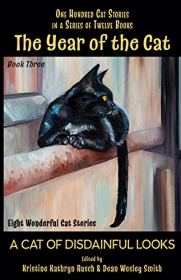 year of the cat a cat of disdainful looks by kristine kathryn rusch and dean wesley smith