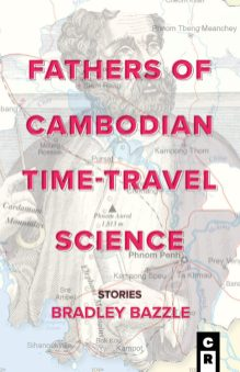 fathers of cambodian time travel science by bradley bazzle