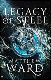 legacy of steel by matthew ward