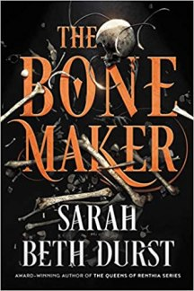 bone maker by sarah beth durst