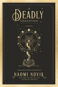 A Deadly Education (Scholomance, #1) by