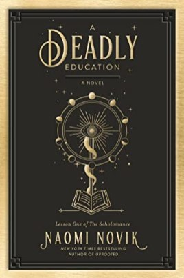 A Deadly Education (Scholomance, #1) by