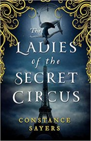 ladies of the secret circus by constance sayers