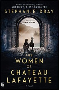women of chateau lafayette by stephanie dray