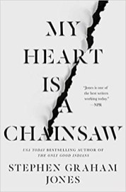 my heart is a chainsaw by stephen graham jones