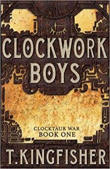 clockwork boys by t kingfisher