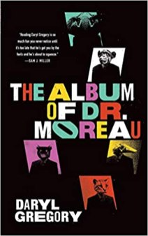 album of dr moreau by daryl gregory