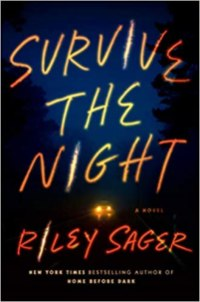 survive the night by riley sager