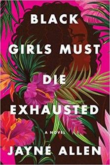 black girls must die exhausted by jayne allen