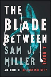 blade between by sam j miller