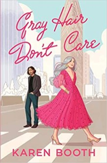 gray hair dont care by karen booth