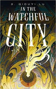 in the watchful city by s qiouyi lu